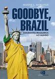 Goodbye, Brazil - Contexto