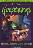 Goosebumps 10 - A História Da Minha Cabeça Encolhida