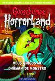 Goosebumps Horrorland 07 - Meus Amigos Me Chamam De Monstro