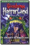 Goosebumps horrorland: a vinganca do boneco vivo - - Fundamento