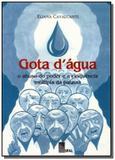 Gota d agua - o abuso do poder e a eloquencia mult - Edufal