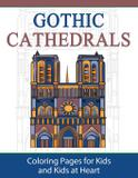 Gothic Cathedrals  / Famous Gothic Churches of Europe - Blue ivy press, llc