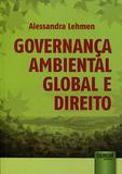 Governança Ambiental Global e Direito - Juruá