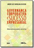 Governanca corporativa e sucesso empresarial - Saraiva