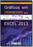 Gráficos em Dashboard Para Microsoft Excel 2013 - Saraiva