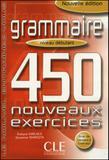 Grammaire 450 nouveau exercises debutant - livre + corriges - Cle internacional
