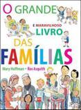 Grande e maravilhoso livro das familias, o - Edicoes sm - paradidatico