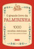 Grande Livro Da Palmirinha, O - 1000 Receitas... / Onofre - Alaude ed