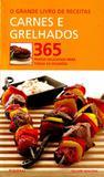 Grande Livro de Receitas - Carnes e Grelhados - Publifolha editora