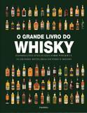 Grande livro do whisky, o - Publifolha