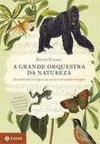 Grande orquestra da natureza, a - Jorge zahar editores