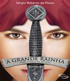 Grande Rainha, A - Vol 01 - Novo seculo