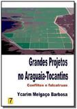 Grandes projetos no araguaia-tocantins: conflito01 - Autor independente