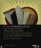 Grandes Revolucoes E As Civilizacoes Da Modernidade, As - Edicoes 70 (almedina)