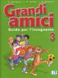 Grandi amici 3 - guida per lo linsegnante - European language institute