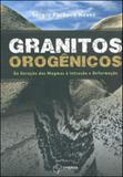 Granitos orogenicos - da geraçao dos magmas a intrusao e deformaçao - Synergia