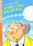 Granny fixit and the ball - hub young readers - stage 1 - book with audio cd - Hub editorial