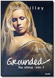 Grounded - livro 3 - Charme editora