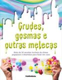 Grudes Gosmas E Outras Melecas - Publifolhinha - Empresa folha da manha s/a.