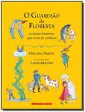Guardiao da floresta e outras historias que voce c - Brinque book