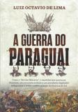 Guerra do paraguai, a - Planeta do brasil