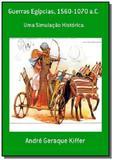 Guerras egipcias, 1560-1070 a.c. - Autor independente