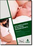 Guia Ambulatorial Nutricao Materno-Infantil / Imip / Barbosa - Medbook ed