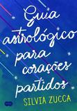 Guia astrológico para corações partidos