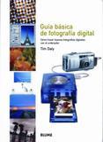 Guía Básica de Fotografía Digital-Cómo Hacer Buenas Fotografías Digitales Con El Ord - Blume
