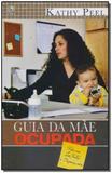 Guia da Mãe Ocupada - Cpad