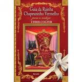 Guia da rainha chapeuzinho vermelho para a realeza - Somos educação