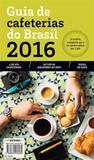 Guia de Cafeterias do Brasil 2016 - Café editora