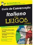 Guia de conversacao italiano  para leigos - Alta books