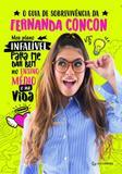Guia de Sobrevivência da Fernanda Concon, O: Meu Plano Infalível Para me Dar Bem no Ensino Médio e na Vida - Gutenberg - autentica