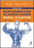 Guia de Suplementos Alimentares para Atletas - Manole