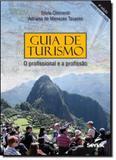 Guia de Turismo: O Profissional e a Profissão - Senac sao paulo