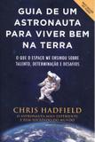 Guia de um astronauta para viver bem na terra - Hap - harpercollins (casa dos livros)