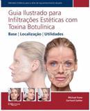 Guia Ilustr.p/ Infiltr. Estéticas C Toxina Botulínica - Di livros