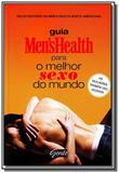 Guia mens health para o melhor sexo do mundo - Gente