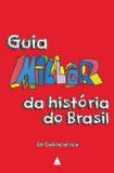 Guia Millôr da história do Brasil
