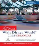 Guia Nao Oficial Walt Disney World Com Criancas, O - Alta books