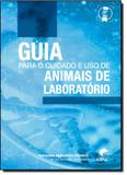 Guia Para o Cuidado e Uso de Animais de Laboratório - Edipucrs