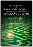 Guia para preparacao de trabalhos cientificos de conclusao de curso e de monografias - Revinter