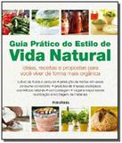 Guia pratico do estilo de vida natural - Publifolha