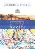 Guia pratico, historico e sentimental da cidade de recife - Global editora