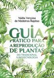 Guia pratico para a reproduçao de plantas - Appris
