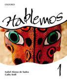 Hablemos 1 - Libro Alumno Con Cuaderno De Ejercicios - Oxford