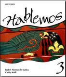 Hablemos 3 - Libro Alumno Con Cuaderno - Oxford