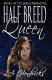 Half Breed Queen - Illipsium media, llc