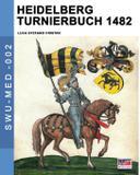 Heidelberg Turnierbuch 1482 - Luca cristini editore